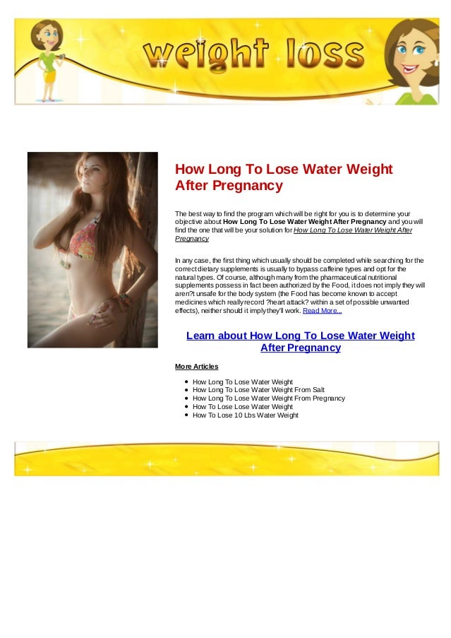 How Long To Lose Water WeightAfter PregnancyThe best way to find the  program which will be