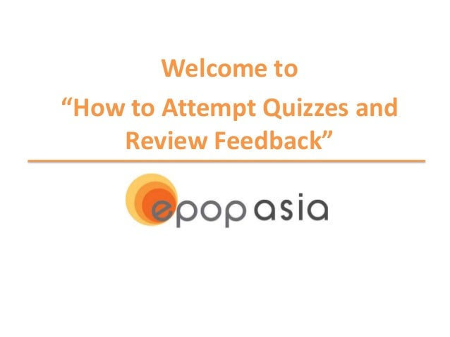 """Welcome to """"How to Attempt Quizzes and Review Feedback"""""""