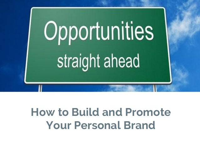 How to Build and Promote Your Personal Brand