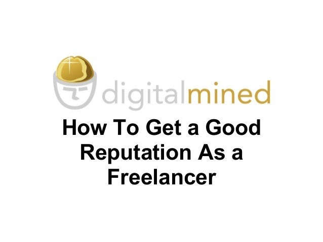 How To Get a Good Reputation As a Freelancer