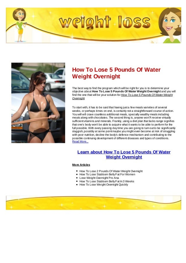 How To Lose 5 Pounds Of WaterWeight OvernightThe best way to find the  program which will