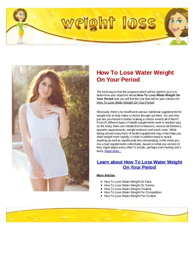 How to lose water weight on your period how to lose water weighton your periodthe best way to find the program which will be ccuart Choice Image