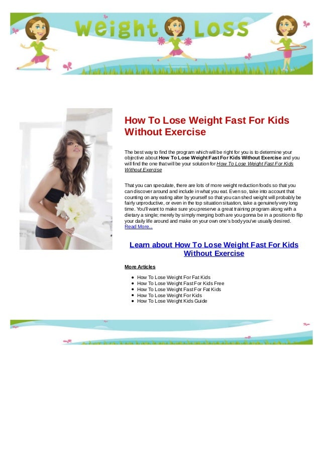 How to lose weight fast for kids without exercise how to lose weight fast for kidswithout exercisethe best way to find the program which will ccuart Image collections