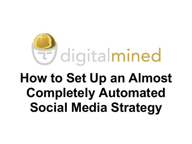 How to Set Up an Almost Completely Automated Social Media Strategy