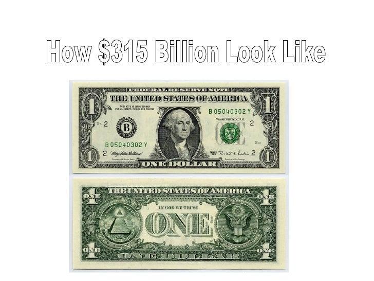 How $315 Billion Look Like