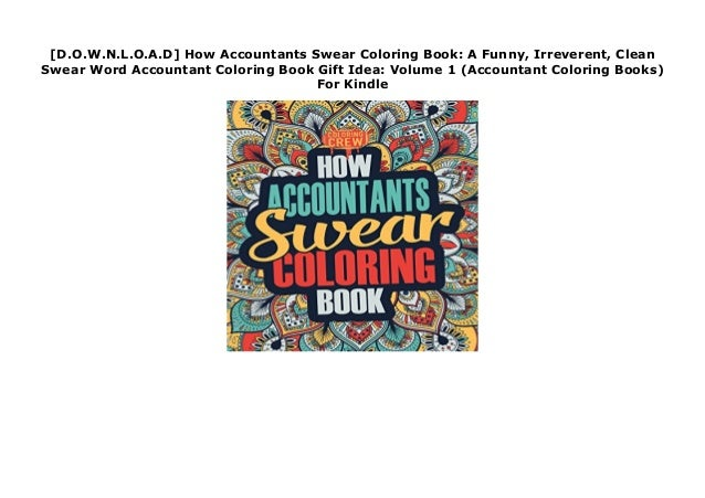 D.O.W.N.L.O.A.D] How Accountants Swear Coloring Book: A Funny, Irrev…
