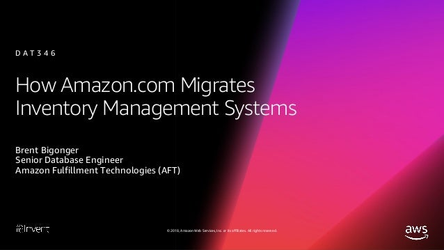 How Amazon.com Migrates Inventory Management Systems (DAT346) - AWS re:Invent 2018 Slide 2