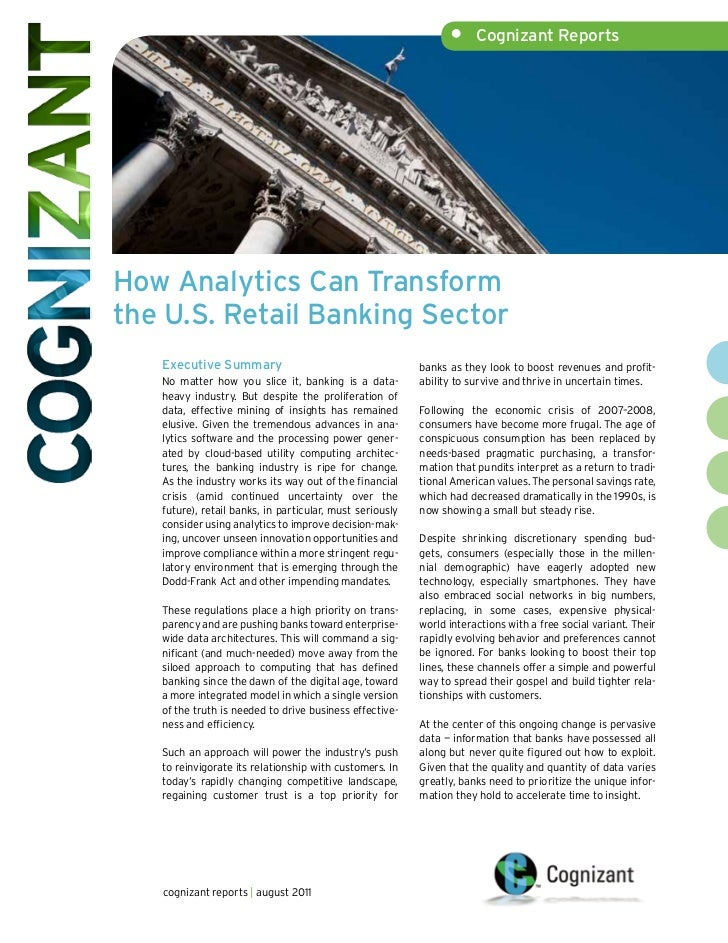 •     Cognizant ReportsHow Analytics Can Transformthe U.S. Retail Banking Sector   Executive Summary                      ...