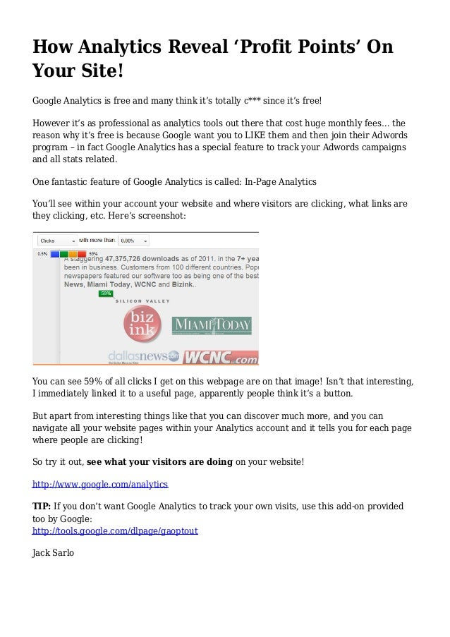 How Analytics Reveal 'Profit Points' OnYour Site!Google Analytics is free and many think it's totally c*** since it's free...