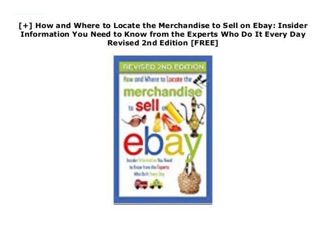 How And Where To Locate The Merchandise To Sell On Ebay Insider