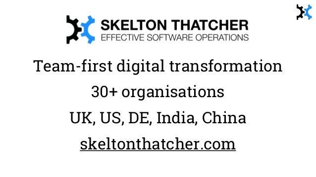 Team-first digital transformation 30+ organisations UK, US, DE, India, China skeltonthatcher.com