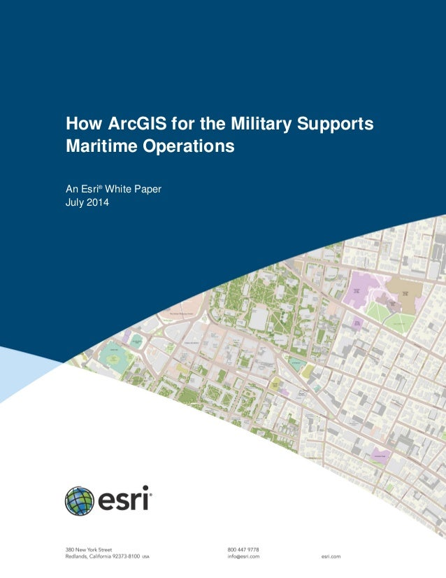 How ArcGIS for the Military Supports Maritime Operations An Esri® White Paper July 2014