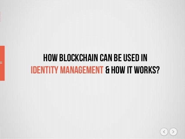How Blockchain Can Be Used In Identity Management & How It Works?