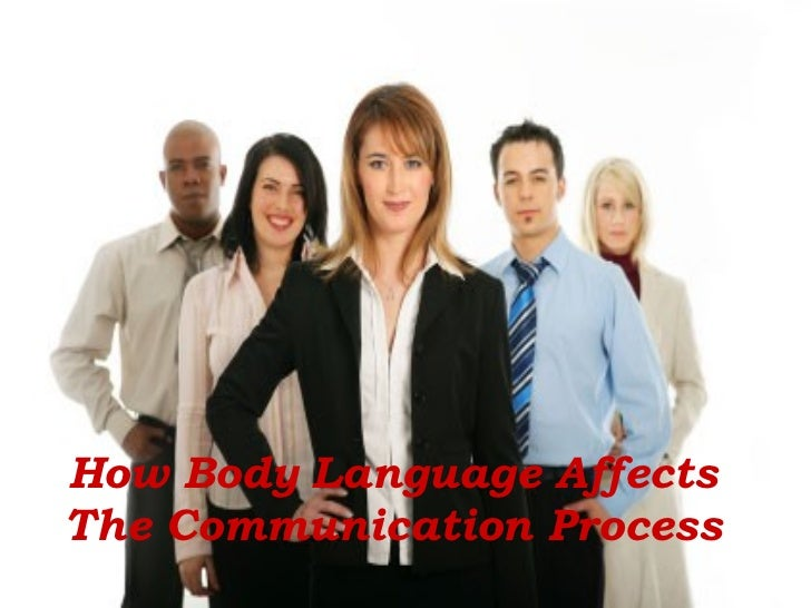 How Body Language Affects The Communication Process