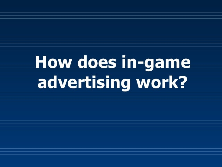 How  does   in-game advertising work?