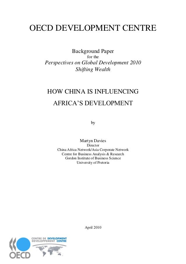 OECD DEVELOPMENT CENTRE Background Paper for the Perspectives on Global Development 2010 Shifting Wealth HOW CHINA IS INFL...