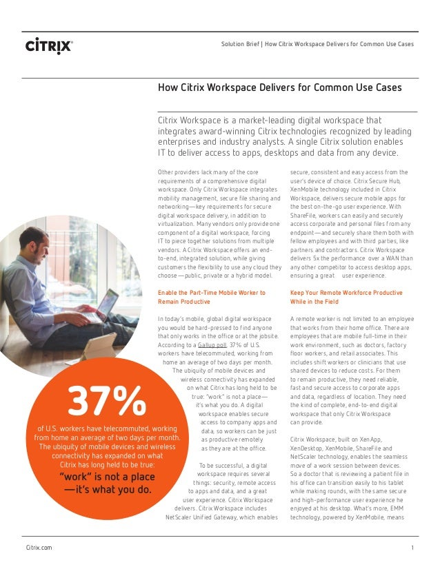 1 Solution Brief | How Citrix Workspace Delivers for Common Use Cases Citrix.com How Citrix Workspace Delivers for Common ...