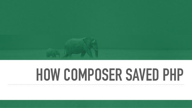 HOW COMPOSER SAVED PHP