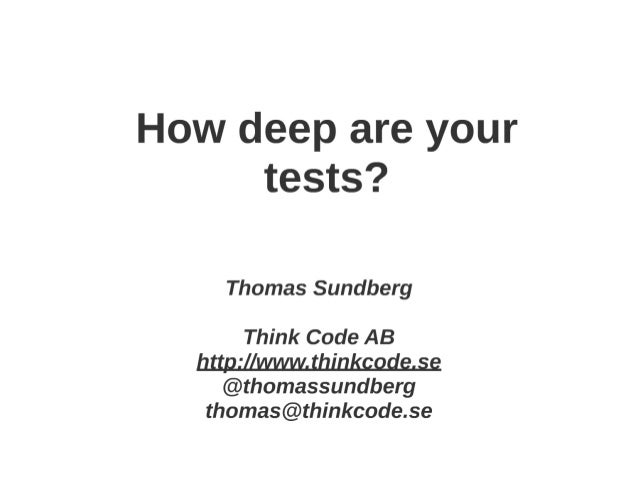 How deep are your test AT I T.A.K.E. Unconference 2016