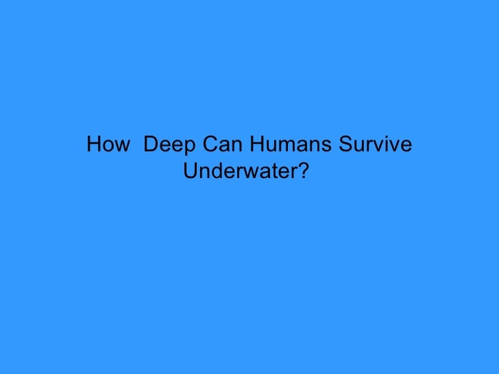 How  Deep Can Humans Survive Underwater?