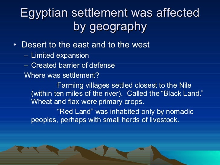 how did geography influence mesopotamia and egypt Egypt: influence of geography  farmers in mesopotamia dug canals for this purpose  why did settlements in these areas cluster around the nile river.