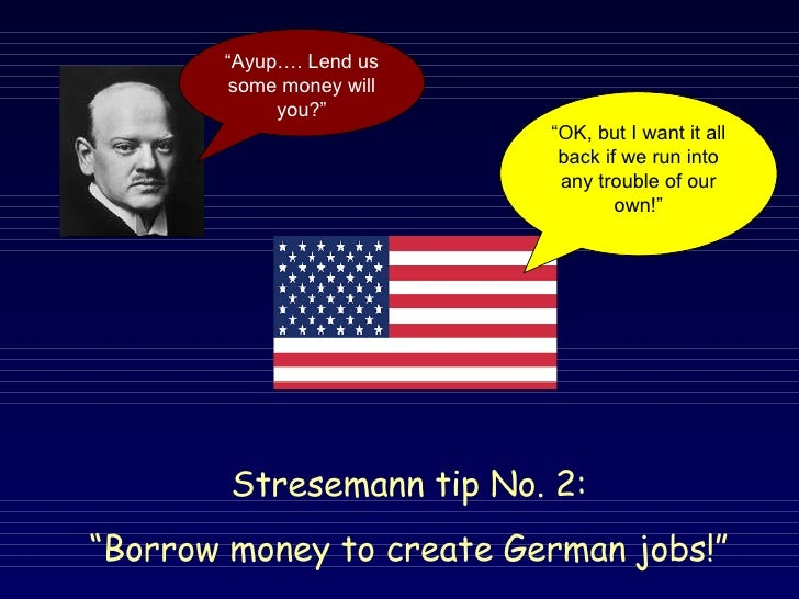 how did stresemann recover germany between In 1924, the newly appointed foreign minister of germany, gustav stresemann, adopted a new policy toward the league of nations.