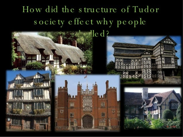 How Did The Structure Of Tudor Society Effect2