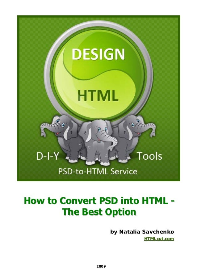 How to Convert PSD into HTML -       The Best Option                     by Natalia Savchenko                             ...