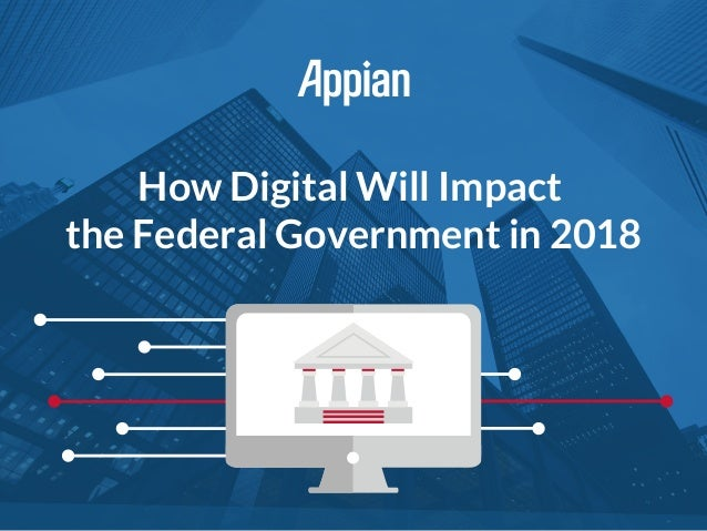How Digital Will Impact the Federal Government in 2018