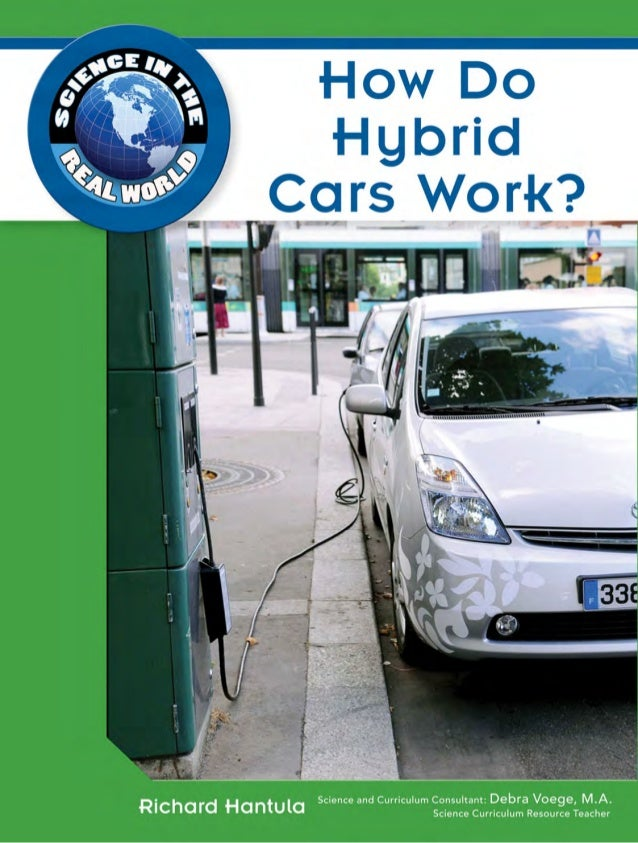 How Hybrid Cars Work >> How Do Hybrid Cars Work Science In The Real World