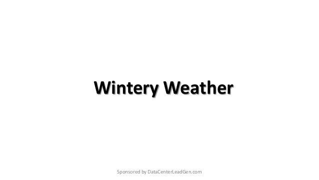 Wintery Weather Sponsored by DataCenterLeadGen.com