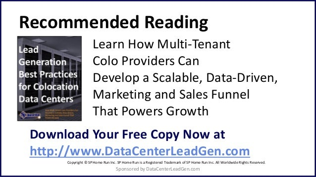 Recommended Reading Learn How Multi-Tenant Colo Providers Can Develop a Scalable, Data-Driven, Marketing and Sales Funnel ...