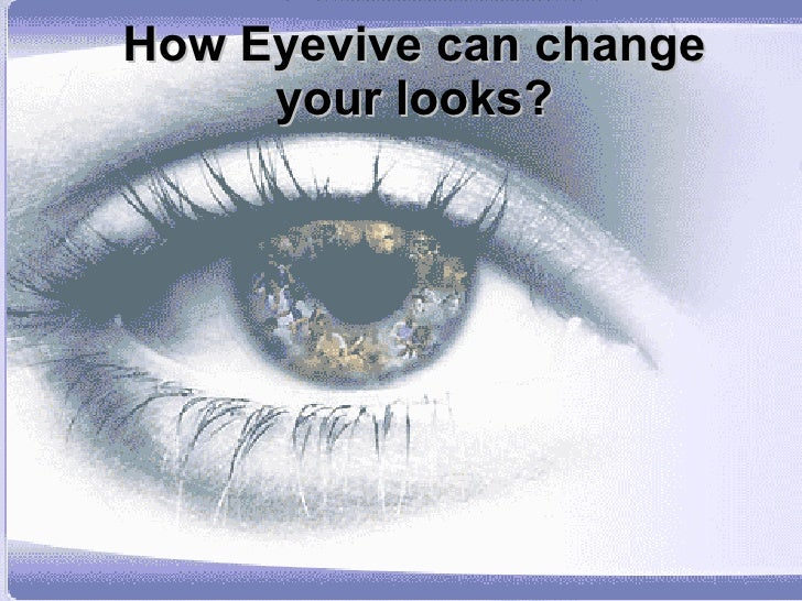 How Eyevive can change your looks?