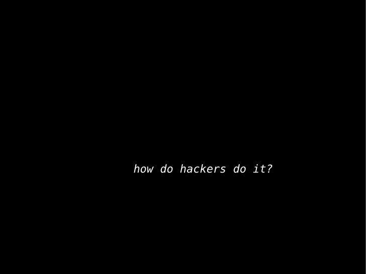 how do hackers do it?