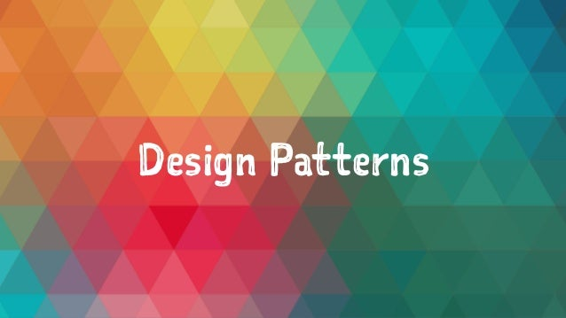 it became unmaintanable 9 design patterns