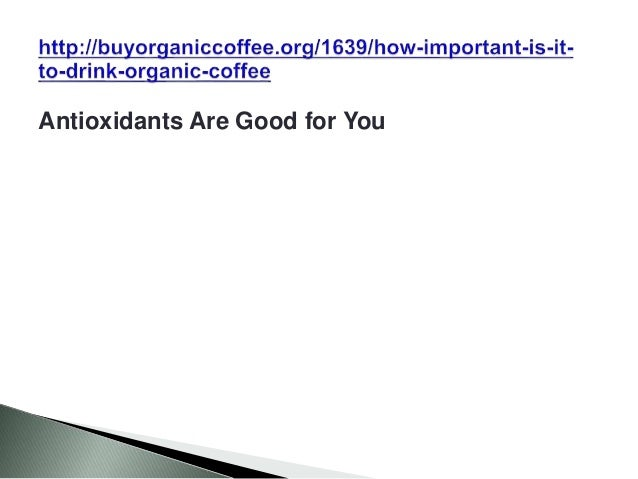 Antioxidants Are Good for You