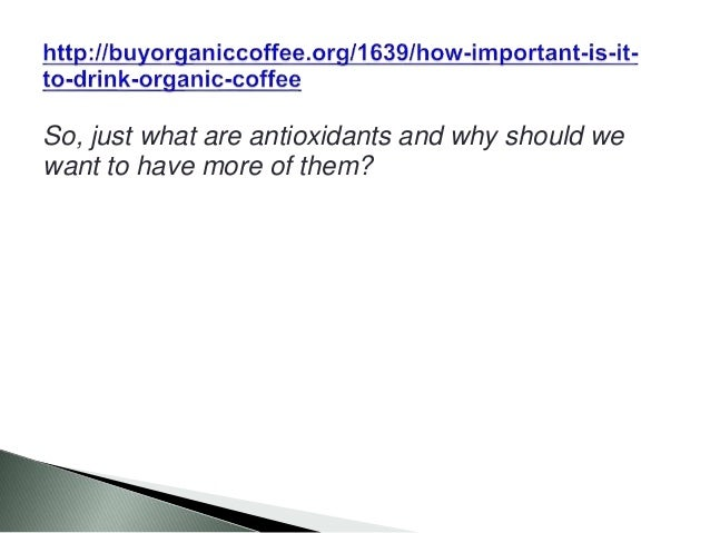 So, just what are antioxidants and why should we want to have more of them?