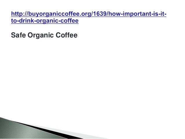 Safe Organic Coffee