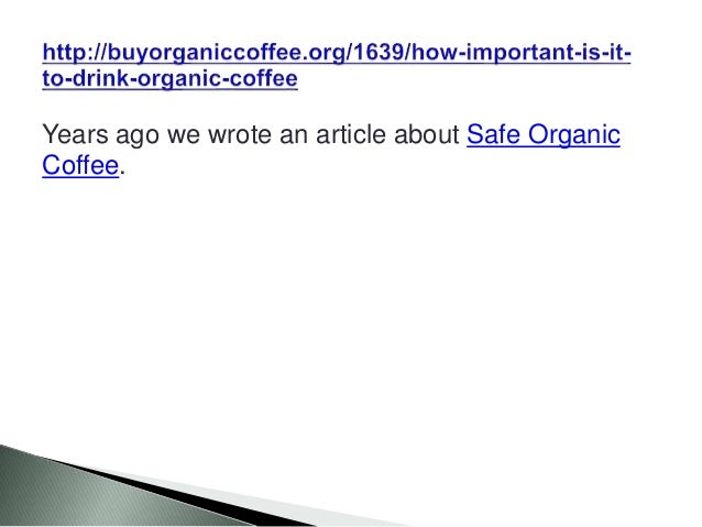 Years ago we wrote an article about Safe Organic Coffee.