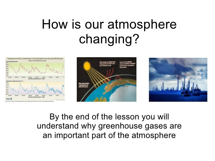 How is our atmosphere changing? By the end of the lesson you will understand why greenhouse gases are an important part of...