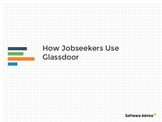 How Jobseekers Use Glassdoor