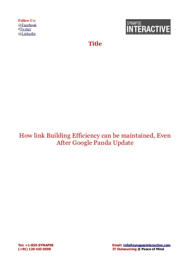 Follow Us: @Facebook #Twitter @Linkedin Title How link Building Efficiency can be maintained, Even After Google Panda Upda...