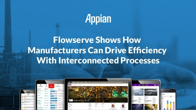 Flowserve Shows How Manufacturers Can Drive Efficiency With Interconnected Processes