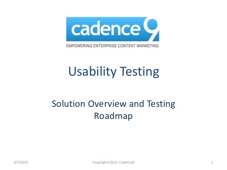 Usability Testing           Solution Overview and Testing                     Roadmap3/7/2012            Copyrights 2012, ...