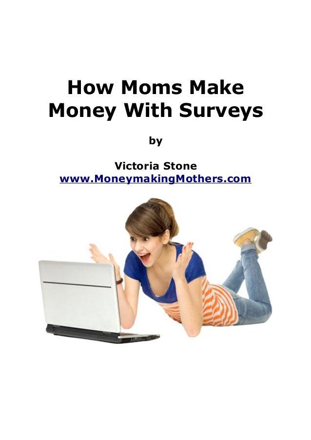 How Moms Make Money With Surveys by Victoria Stone www.MoneymakingMothers.com