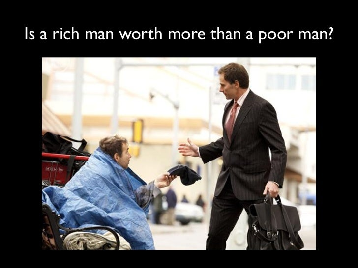 Is a rich man worth more than a poor man?