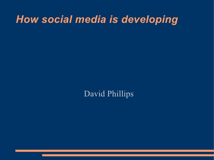 How social media is developing David Phillips