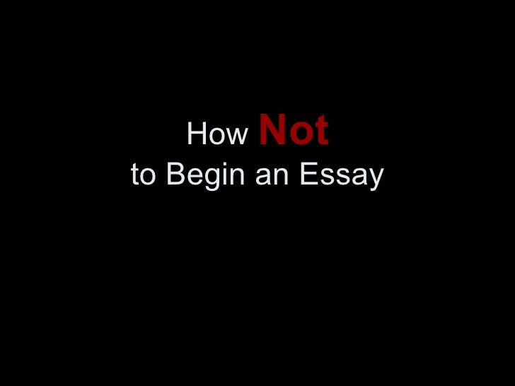 How  Not to Begin an Essay