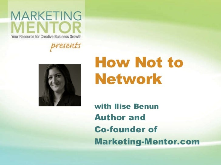 How Not to Network with Ilise Benun Author and Co-founder of  Marketing-Mentor.com