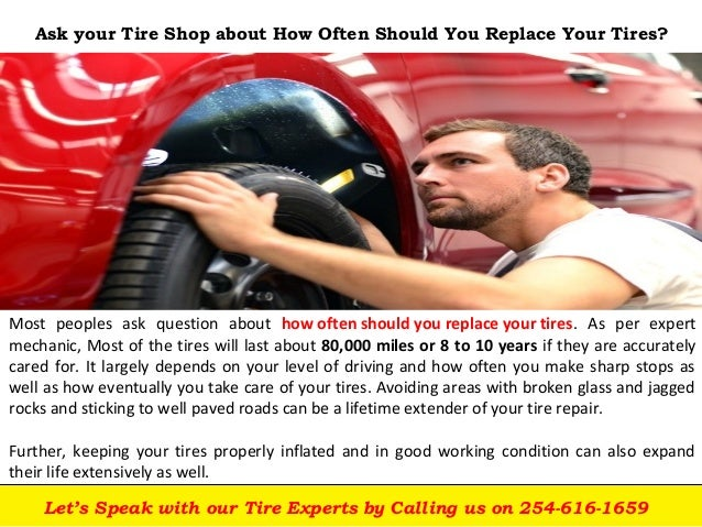 Do you Know How Often Should You Replace Your Tires near Killeen, TX?